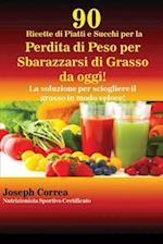 90 Ricette Di Piatti E Succhi Per La Perdita Di Peso Per Sbarazzarsi Di Grasso Da Oggi!