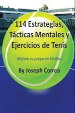 114 Estrategias, Tacticas Mentales y Ejercicios de Tenis