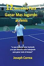12 Secretos Para Ganar Mas Jugando Al Tenis!