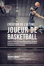 Creation de L'Ultime Joueur de Basketball