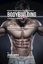 Devenir Mentalement Plus Resistant En Bodybuilding En Utilisant La Meditation