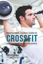 Innovative Mental Toughness Training for Crossfit