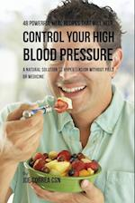 48 Powerful Meal Recipes That Will Help Control Your High Blood Pressure