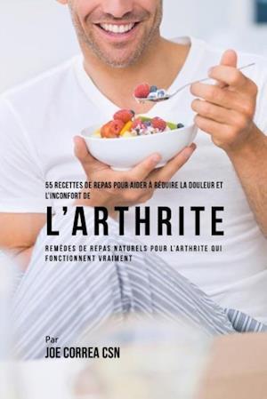 Bog, paperback 55 Recettes de Repas Pour Aider a Reduire La Douleur Et L'Inconfort de L'Arthrite af Joe Correa