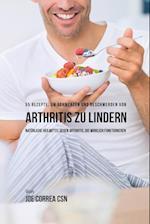 55 Rezepte, Um Schmerzen Und Beschwerden Von Arthritis Zu Lindern