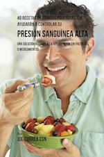 48 Recetas de Comidas Poderosas Que Ayudaran a Controlar Su Presion Sanguinea Alta