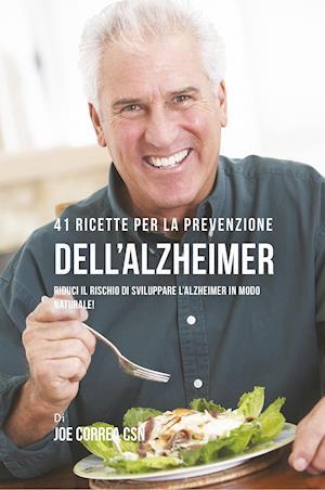 Bog, paperback 41 Ricette Per La Prevenzione Dell'alzheimer af Joe Correa