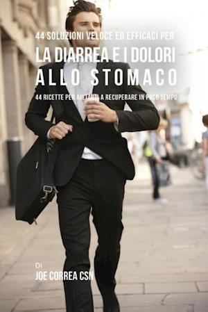 Bog, paperback 44 Soluzioni Veloci Ed Efficaci Per La Diarrea E I Dolori Allo Stomaco af Joe Correa