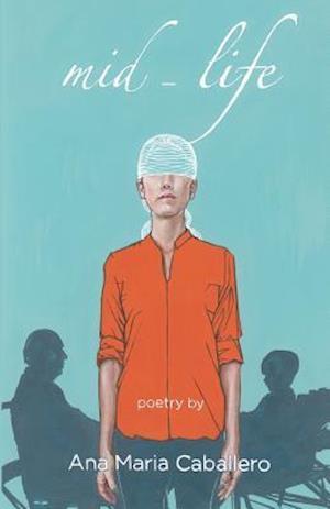 Bog, paperback Mid-Lfe af Ana Maria Caballero