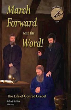 Bog, paperback March Forward with the Word! af Mike Atnip, Andrew V. Ste Marie
