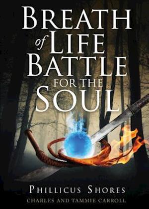 Breath of Life Battle for the Soul af Charles Carroll