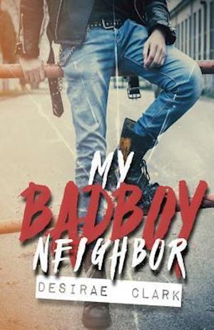 Bog, paperback My Bad Boy Neighbor af Desirae Clark