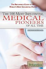 The 100 Most Influential Medical Pioneers of All Time (The Britannica Guide to the World's Most Influential People, nr. 2)