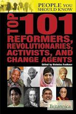 Top 101 Reformers, Revolutionaries, Activists, and Change Agents (People You Should Know)
