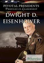 Dwight D. Eisenhower (Pivotal Presidents Profiles in Leadership, nr. 1)