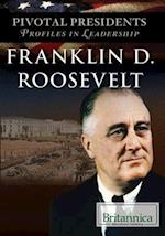 Franklin D. Roosevelt (Pivotal Presidents Profiles in Leadership, nr. 2)