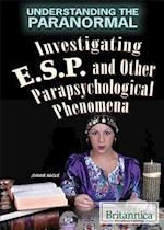 Investigating ESP and Other Parapsychological Phenomena (Understanding the Paranormal)