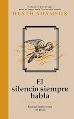 El Silencio Siempre Habla