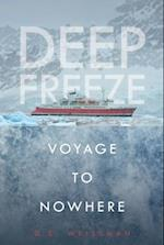 Voyage to Nowhere (Deep Freeze)