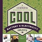 Cool Battery & Electricity Projects (Cool Industrial Arts)