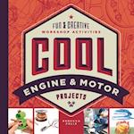 Cool Engine & Motor Projects (Cool Industrial Arts)