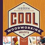 Cool Woodworking Projects (Cool Industrial Arts)