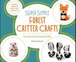 Super Simple Forest Critter Crafts (Super Simple Critter Crafts)