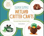 Super Simple Wetland Critter Crafts (Super Simple Critter Crafts)