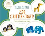 Super Simple Zoo Critter Crafts (Super Simple Critter Crafts)