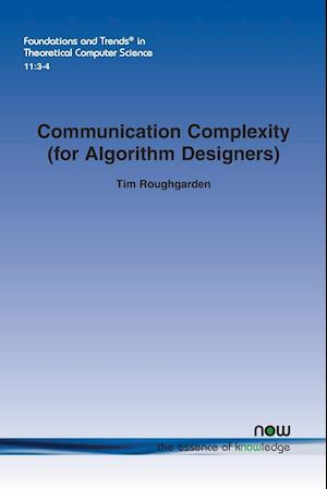 Communication Complexity (for Algorithm Designers) af Tim Roughgarden