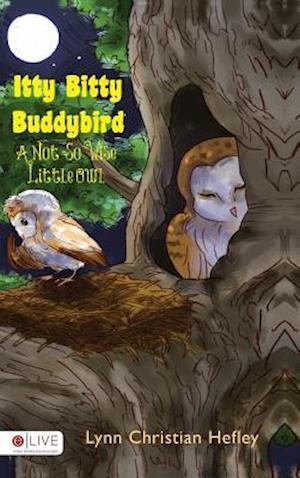 Bog, hardback Itty Bitty Buddybird, a Not So Wise Little Owl af Lynn Christian Hefley