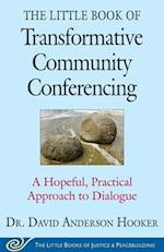 The Little Book of Transformative Community Conferencing (The Little Books of Justice & Peacebuilding)
