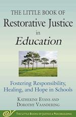 The Little Book of Restorative Justice in Education (Justice and Peacebuilding)