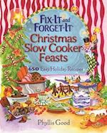 Fix It and Forget It Christmas Slow Cooker Feasts (Fix-it and Forget-it)