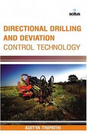 Directional Drilling and Deviation Control Technology af Aditya Tripathi