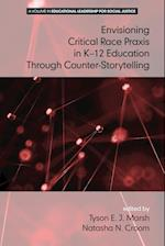 Envisioning a Critical Race Praxis in K-12 Education Through Counter-storytelling (Educational Leadership for Social Justice)
