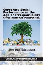 Corporate Social Performance in the Age of Irresponsibility