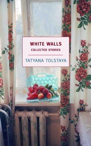 White Walls af Tatyana Tolstaya