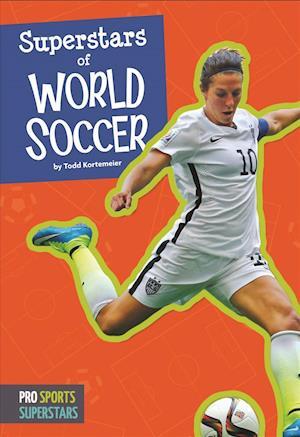 Bog, paperback Superstars of World Soccer af Todd Kortemeier