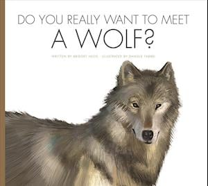 Bog, paperback Do You Really Want to Meet a Wolf? af Bridget Heos