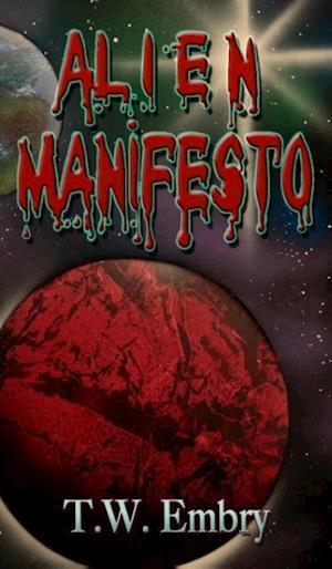 Alien Manifesto af T. W. Embry
