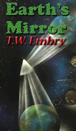 Earth's Mirror af T. W. Embry