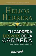 Tu Carrera Despues de La Carrera af Helios Herrera