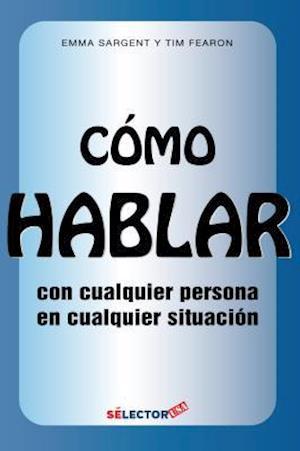 Bog, paperback Como Hablar Con Cualquier Persona En Cualquier Situacion af Emma Sargent