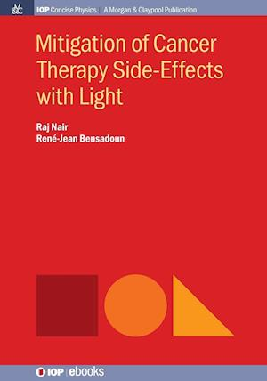 Bog, paperback Mitigation of Cancer Side Effects Using Light af Raj Nair, Rene-Jean Bensadoun