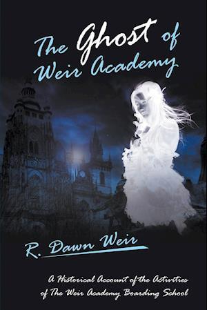 Bog, paperback The Ghost of Weir Academy af R. Dawn Weir
