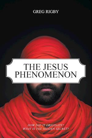 Bog, paperback The Jesus Phenomenon af Greg Rigby