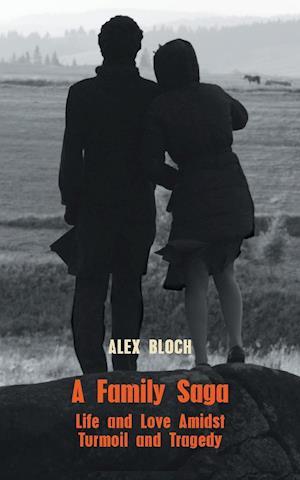 Bog, paperback A Family Saga af Alex Bloch