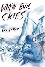 When Evil Cries