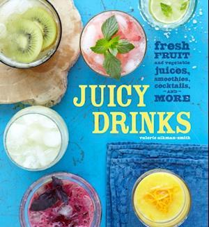Juicy Drinks af Valerie Aikman-Smith